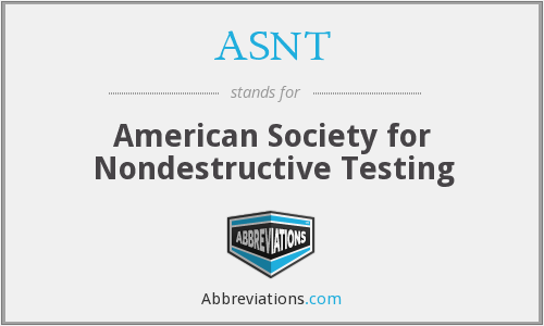 ASNT - American Society for Nondestructive Testing