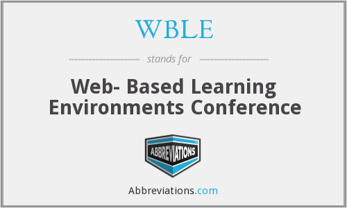 WBLE - Web- Based Learning Environments Conference