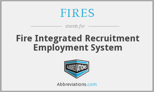 FIRES - Fire Integrated Recruitment Employment System