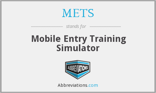 METS - Mobile Entry Training Simulator
