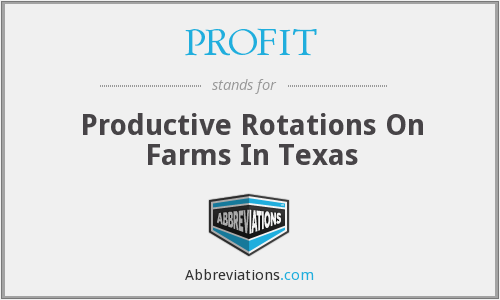 PROFIT - Productive Rotations On Farms In Texas