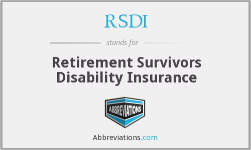 RSDI - Retirement Survivors Disability Insurance