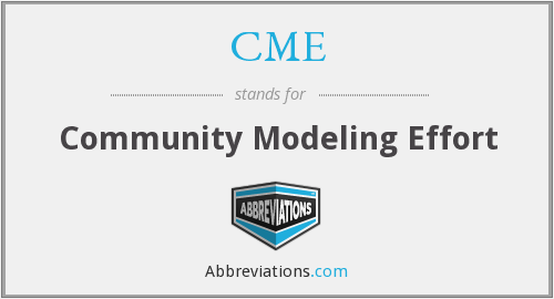 CME - Community Modeling Effort