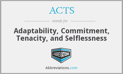 ACTS - Adaptability, Commitment, Tenacity, and Selflessness