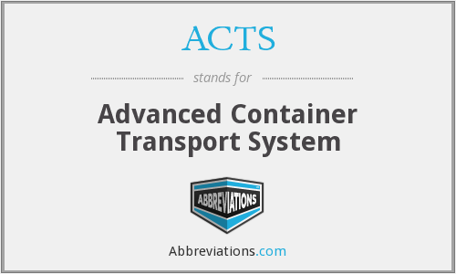 ACTS - Advanced Container Transport System