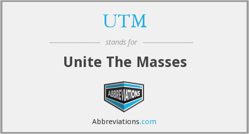 UTM - Unite The Masses