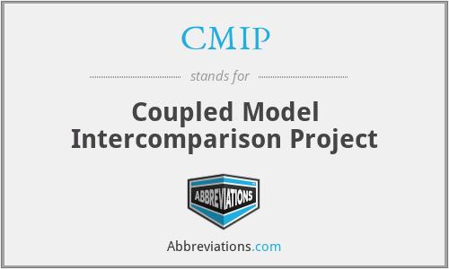 CMIP - Coupled Model Intercomparison Project