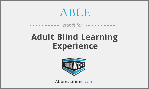 ABLE - Adult Blind Learning Experience