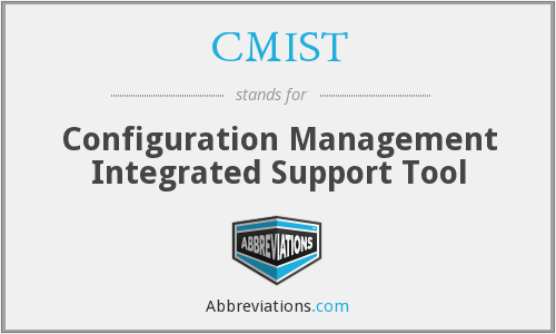 CMIST - Configuration Management Integrated Support Tool