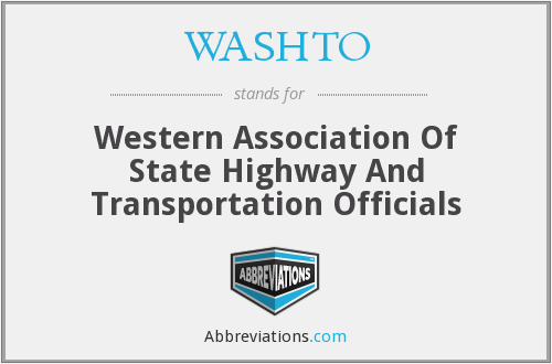 WASHTO - Western Association Of State Highway And Transportation Officials
