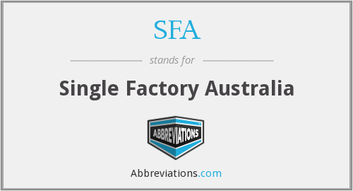 SFA - Single Factory Australia