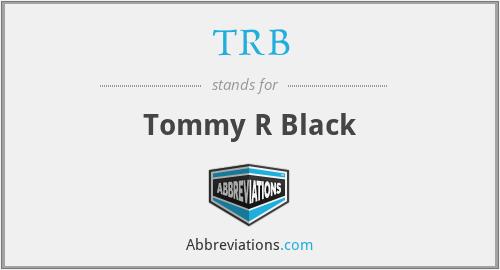 TRB - Tommy R Black