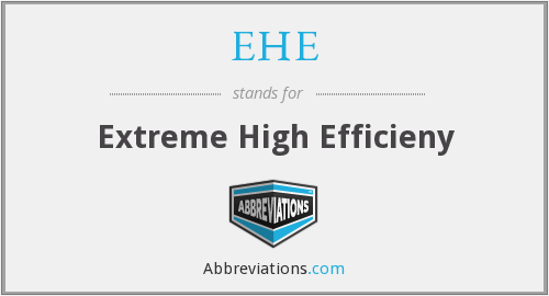 EHE - Extreme High Efficieny