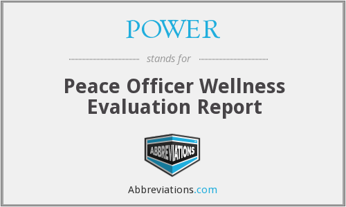 POWER - Peace Officer Wellness Evaluation Report