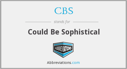 CBS - Could Be Sophistical