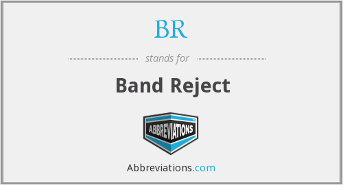BR - Band Reject