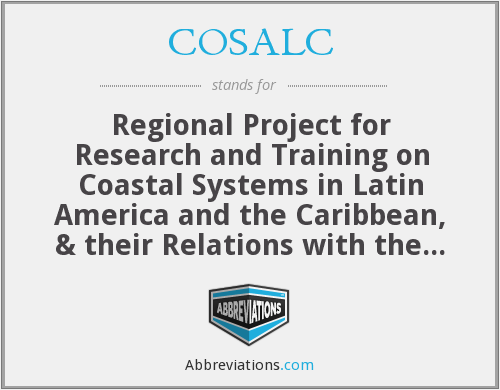 COSALC - Regional Project for Research and Training on Coastal Systems in Latin America and the Caribbean, & their Relations with the Continental Shelf