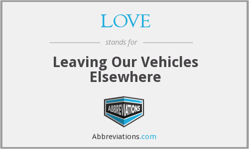LOVE - Leaving Our Vehicles Elsewhere