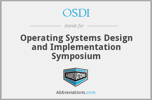 OSDI - Operating Systems Design and Implementation Symposium
