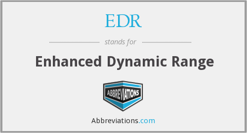 EDR - Enhanced Dynamic Range