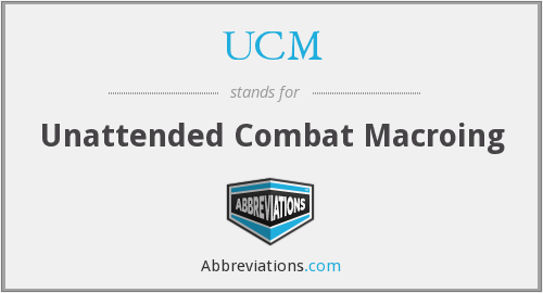 UCM - Unattended Combat Macroing