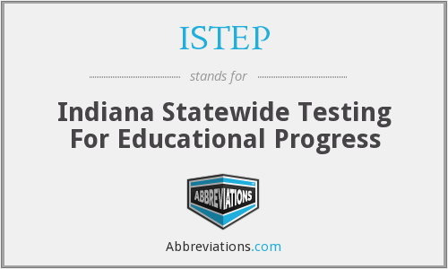 ISTEP - Indiana Statewide Testing For Educational Progress