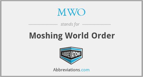 MWO - Moshing World Order