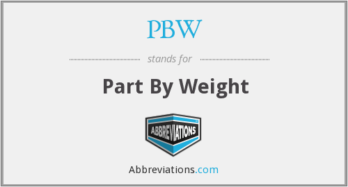 PBW - Part By Weight