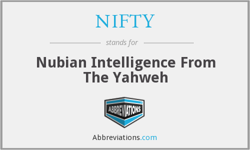 NIFTY - Nubian Intelligence From The Yahweh