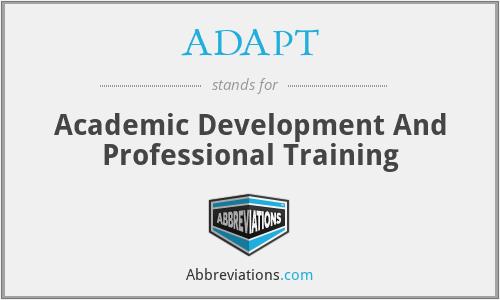 ADAPT - Academic Development And Professional Training