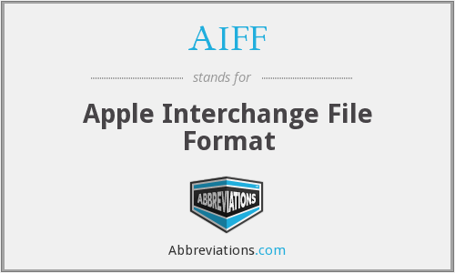 AIFF - Apple Interchange File Format