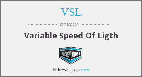 VSL - Variable Speed Of Ligth