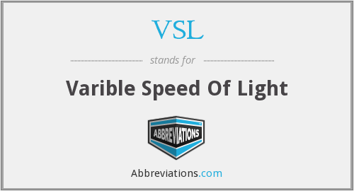 VSL - Varible Speed Of Light