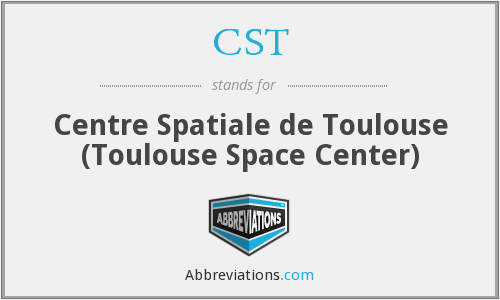 CST - Centre Spatiale de Toulouse (Toulouse Space Center)