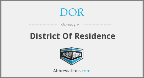 DOR - District Of Residence