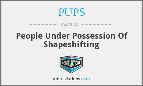 PUPS - People Under Possession Of Shapeshifting