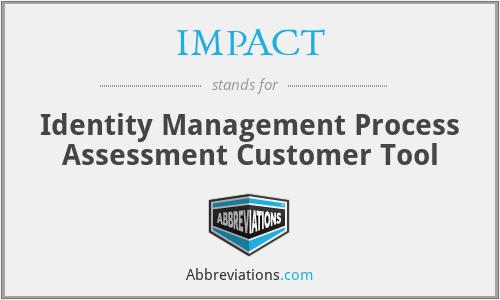 IMPACT - Identity Management Process Assessment Customer Tool