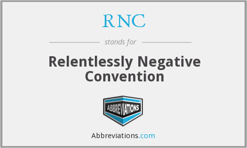 RNC - Relentlessly Negative Convention