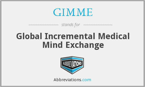 GIMME - Global Incremental Medical Mind Exchange