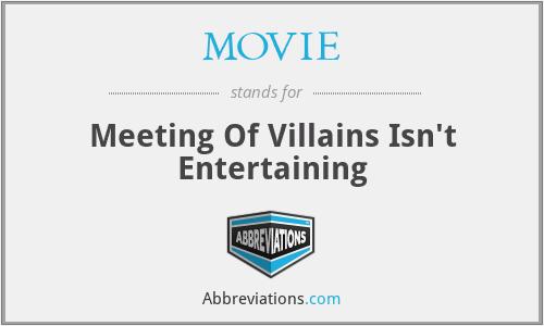 MOVIE - Meeting Of Villains Isn't Entertaining