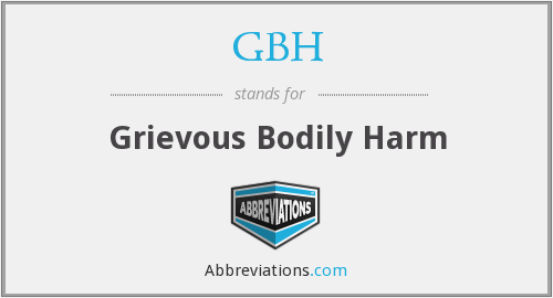 GBH - Grievous Bodily Harm