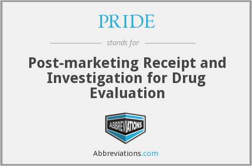 PRIDE - Post-marketing Receipt and Investigation for Drug Evaluation