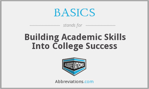 BASICS - Building Academic Skills Into College Success