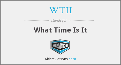 WTII - What Time Is It