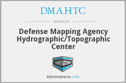 DMAHTC - Defense Mapping Agency Hydrographic/Topographic Center