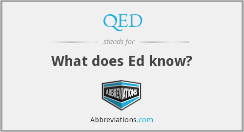 QED - What does Ed know?