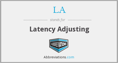 LA - Latency Adjusting