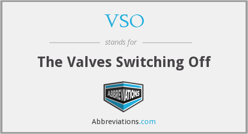 VSO - The Valves Switching Off