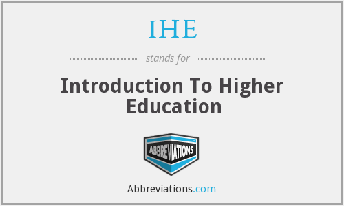IHE - Introduction To Higher Education