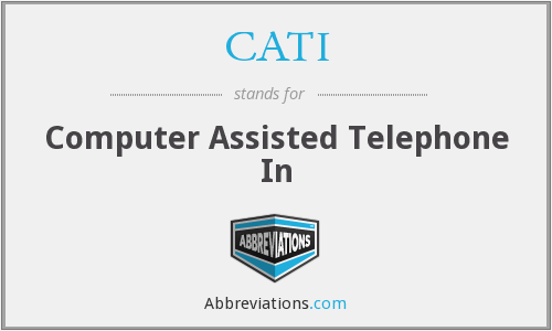 CATI - Computer Assisted Telephone In